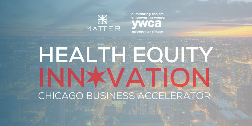 Banner image for Health Equity Innovation: A Chicago Business Accelerator